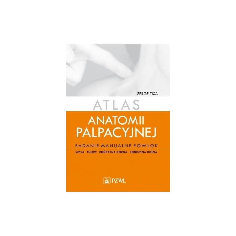 """""""Atlas anatomii palpacyjnej. Badanie manualne powłok."""" Wydanie 3"""