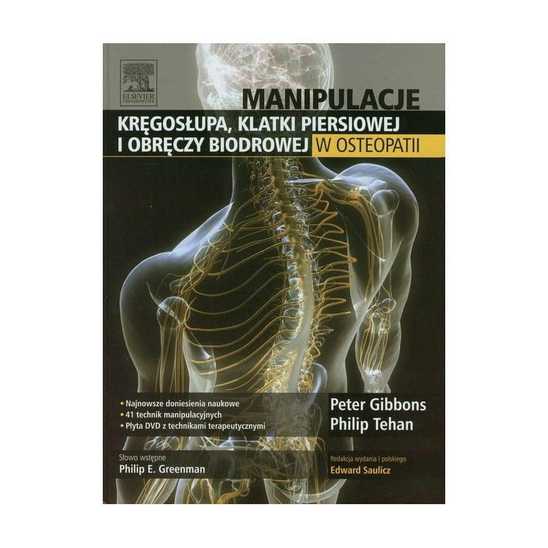"""""""Manipulacje kręgosłupa, klatki piersiowej i obręczy biodrowej w osteopatii."""""""