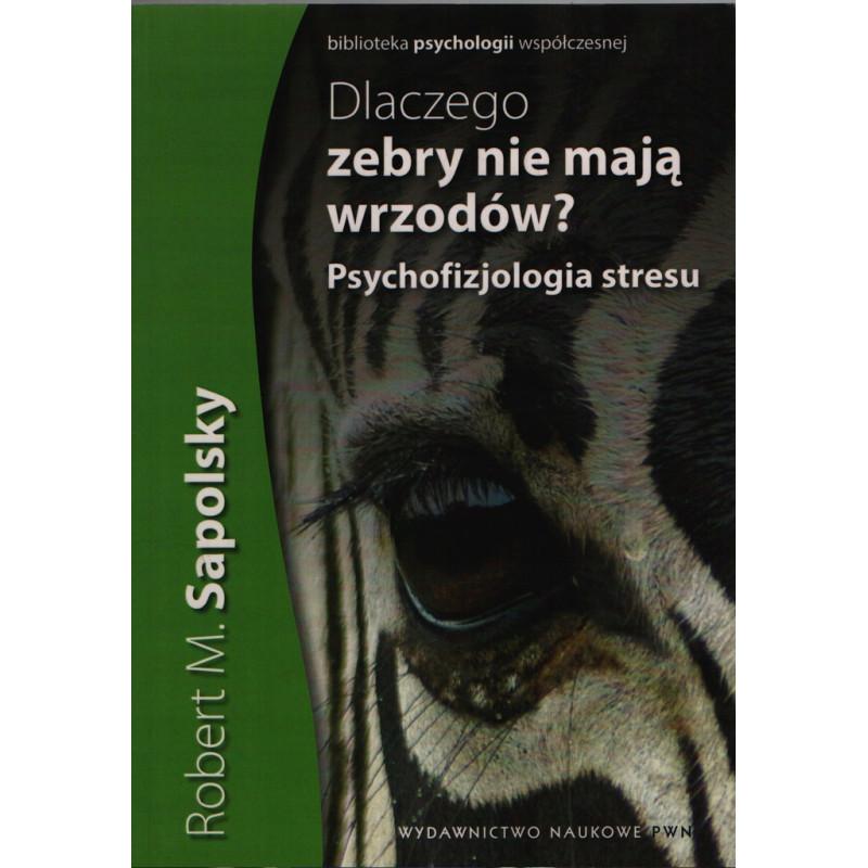 """""""Dlaczego zebry nie mają wrzodów? Psychofizjologia stresu"""""""