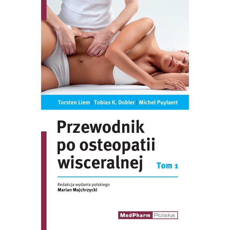 """""""Przewodnik po osteopatii wisceralnej"""" Tom I"""