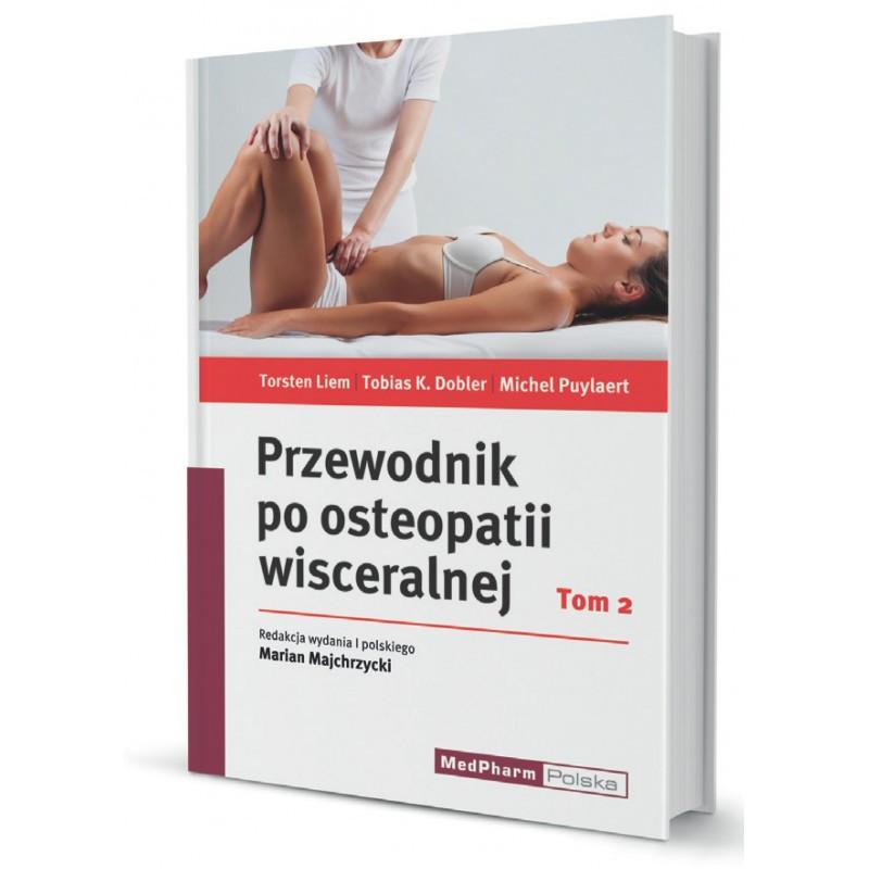 """""""Przewodnik po osteopatii wisceralnej"""" Tom II"""